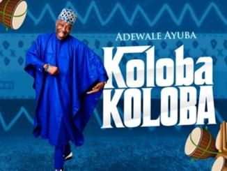 Adewale Ayuba — Koloba Koloba