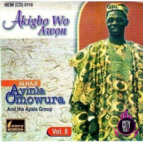 Ayinla Omowura — Akigbo Wo Awon Vol. 8 Complete Album
