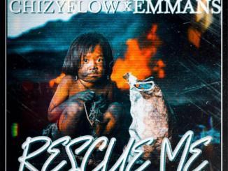Chizyflow — Rescue Me ft. Emmans