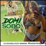 DJ Double Kay — Domi Sobo (Refix) ft.Mandy Kiss