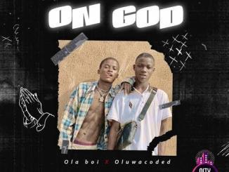 Olaboi — On God ft. Oluwacoded