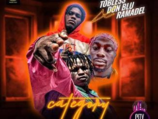 Tobless — Category ft. Don Blu Ramadel
