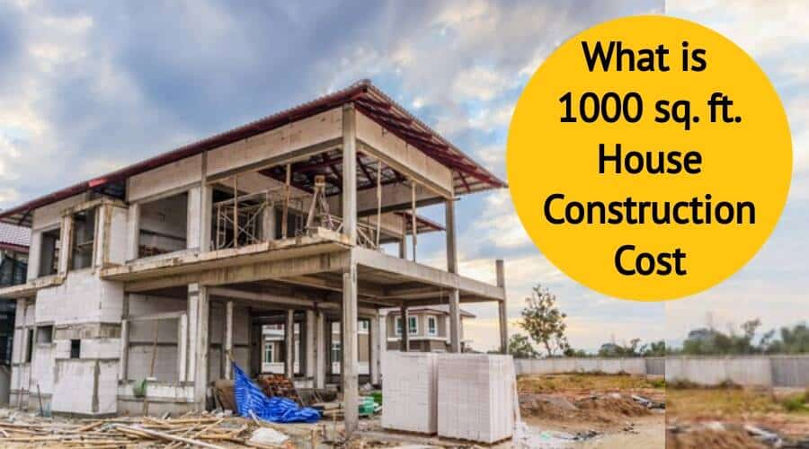 1000 sq ft House Construction Cost