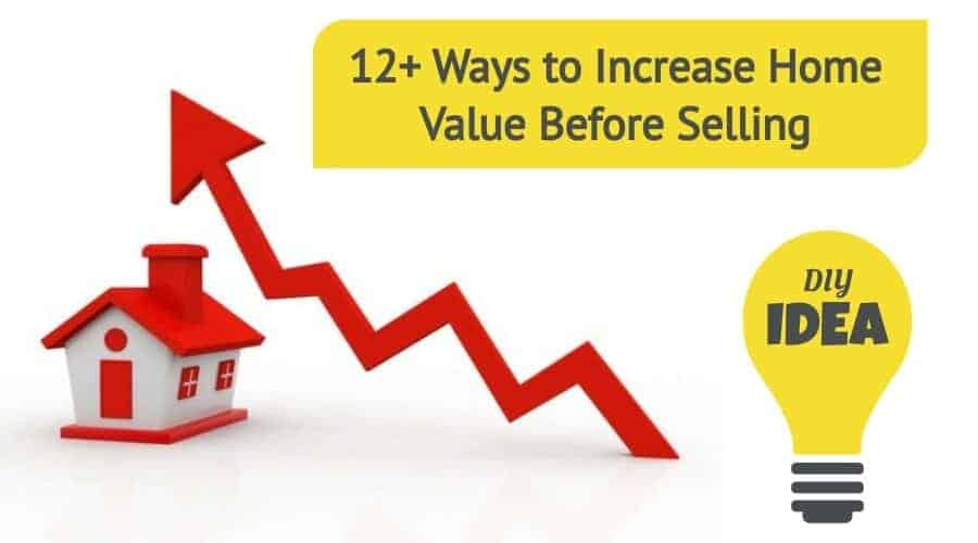 Ways to Increase Home Value Before Selling