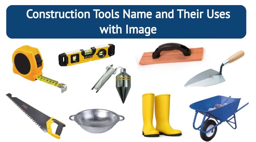 Construction tools name and their uses with image