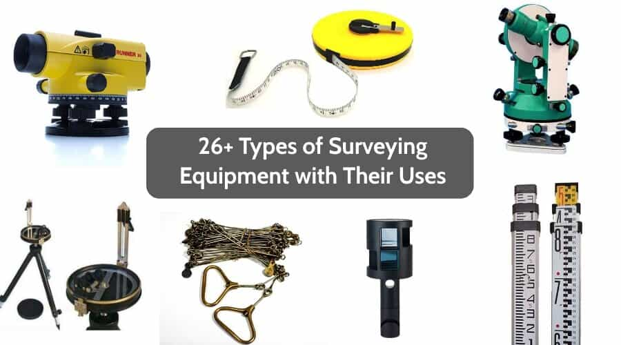 What Is Surveying? 23 Different Types of Surveying Equipment