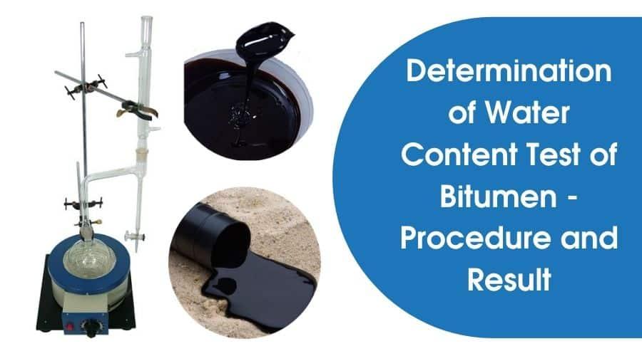 Water Content Test of Bitumen - Procedure & Result