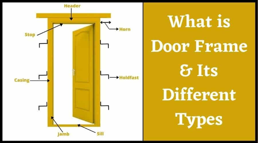 What Parts of Door Frame and Types of Door Frame Used in House