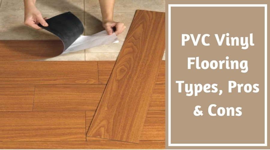 PVC Vinyl Flooring Types, Pros & Cons