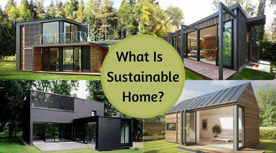 Sustainable Homes | Eco-Friendly Houses | How to Build A Sustainable House