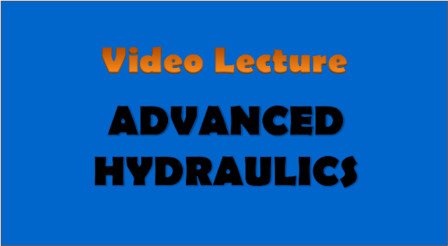Advanced Hydraulics - civil engineering video lectures