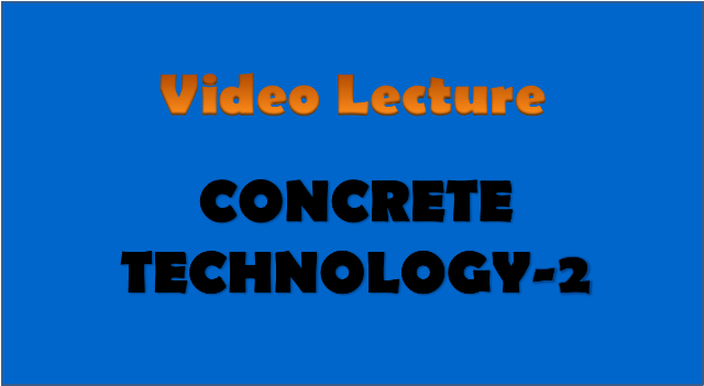 concrete technology 2 - civil engineering video lectures