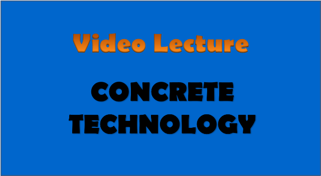 concrete technology - civil engineering video lectures