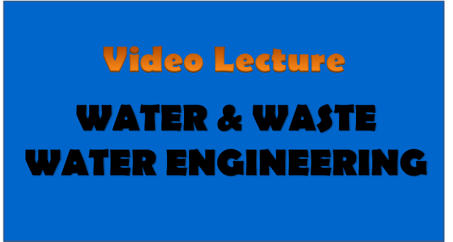 water and waste water engineering - civil engineering video lectures