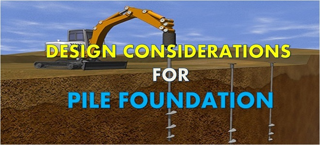 Pile Foundation Design : Things to consider before designing pile foundation