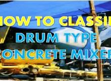 CLASSIFICATION OF DRUM TYPE CONCRETE MIXER