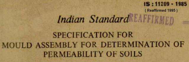 IS 11209-1985 INDIAN STANDARD SPECIFICATION FOR MOULD ASSEMBLY FOR DETERMINATION OF PERMEABILITY OF SOILS