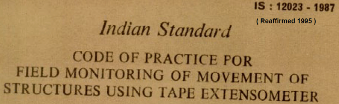 IS 12023-1987 INDIAN STANDARD CODE OF PRACTICE FOR FEILD MONITORING OF MOVEMENT OF STRUCTURES USING TAPE EXTENSOMER