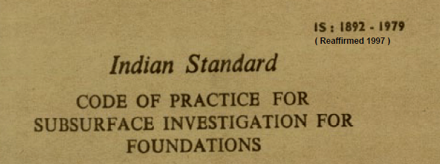 IS 1892 1979 INDIAN STANDARD CODE OF PRACTICE FOR SUBSURFACE INVESTIGATION FOR FOUNDATIONS