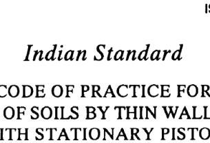 IS 10108 1982 INDIAN STANDARD CODE OF PRACTICE FOR SAMPLING OF SOILS BY THIN WALL SAMPLER WITH STATIONARY PISTON