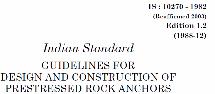 IS 10270-1982 INDIAN STANDARD GUIDELINES FOR DESIGN AND CONSTRUCTION OF PRESTRESSED ROCK ANCHORS