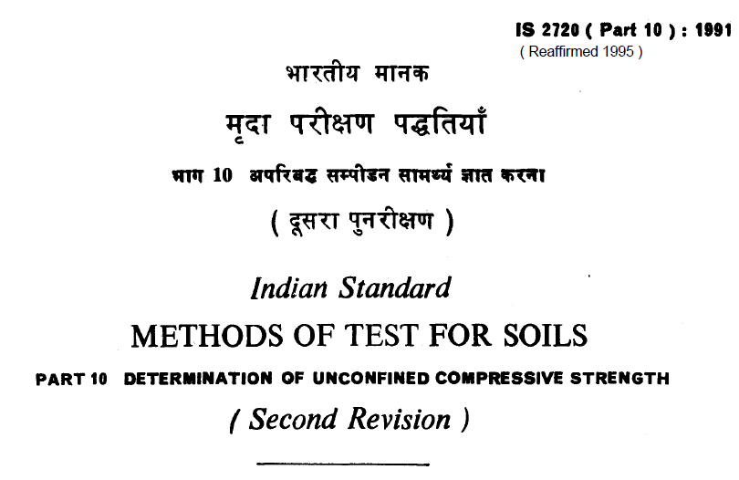 IS 2720 (PART 10) 1991 INDIAN STANDARD METHODS OF TEST FOR SOILS DETERMINATION OF UNCONFINED COMPRESSIVE STRENGTH(SECOND REVISION).