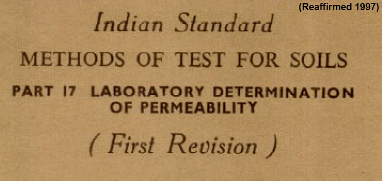 IS 2720 (PART 17)-1986 INDIAN STANDARD METHODS OF TEST FOR SOILS LABORATORY DETERMINATION OF PERMEABILITY (FIRST REVISION)