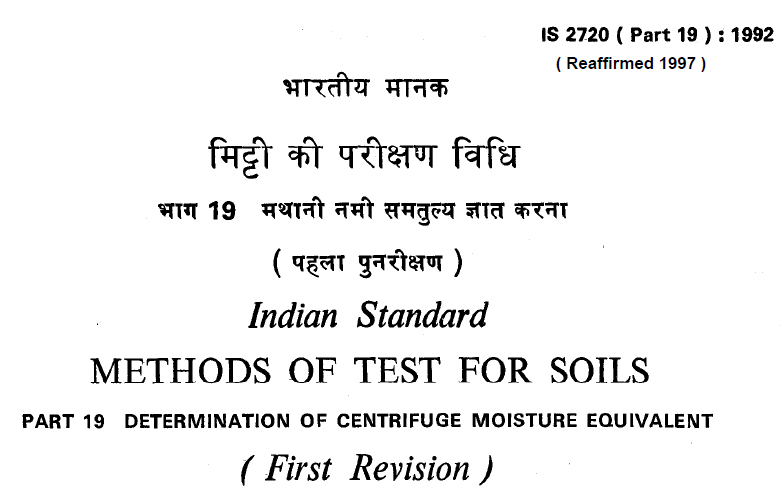 IS 2720 (PART 19)-1992 INDIAN STANDARD METHODS OF TEST FOR SOILS DETERMINATION MOISTURE EQUIVALENT(FIRST REVISION).