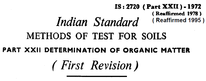 IS-2720 (PART 22)-1972 INDIAN STANDARD METHODS OF TEST FOR SOILS DETERMINATION OF ORGANIC MATTER.(FIRST REVISION)
