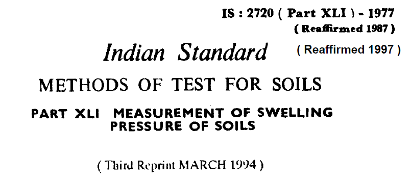 IS-2720-(PART 41)-1977 INDIAN STANDARD METHODS OF TEST FOR SOILS MEASUREMENT OF SWELLING PRESSURE OF SOILS