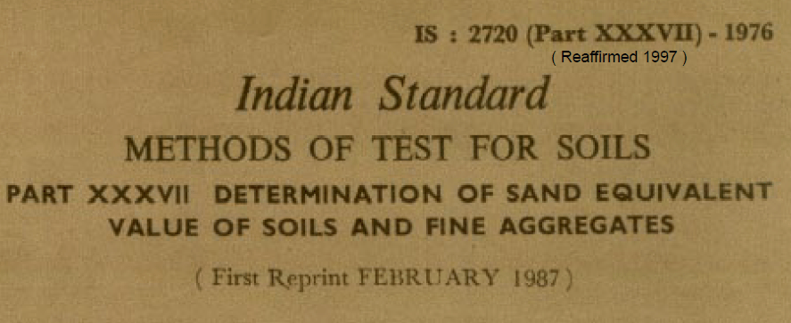 IS-2720-(PART 37)-1976 INDIAN STANDARD METHODS OF TEST FOR SOILS DETERMINATION OF SAND EQUIVALENT VALUE OF SOILS AND FINE AGGREGATES