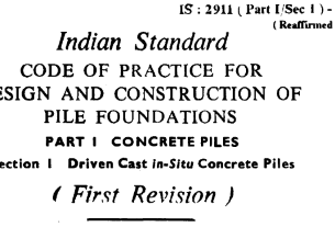 IS 2911(PART 1 SEC 1) 1979 INDIAN STANDARD CODE OF PRACTICE FOR DESIGN AND CONSTRUCTION OF PILE FOUNDATIONS.