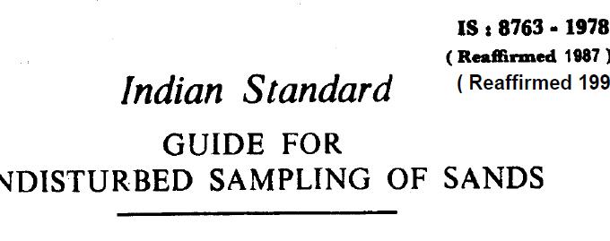 IS-8763 -1978 INDIAN STANDARD GUIDE FOR UNDISTURBED SAMPLING OF SANDS