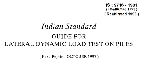 IS-9716-1981 INDIAN STANDARD GUIDE FOR LATERAL DYNAMIC LOAD TEST ON PILES