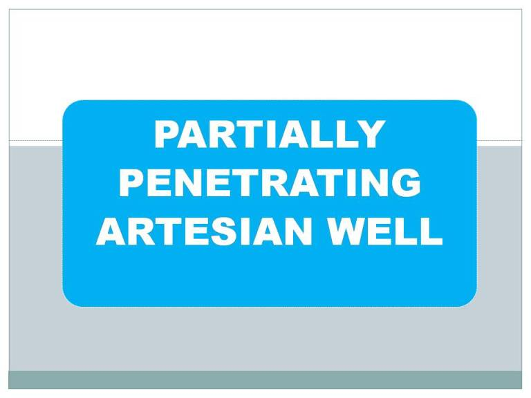 Read more about the article Partially penetrating artesian well