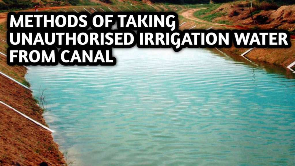 METHODS OF TAKING UNAUTHORISED IRRIGATION WATER FROM CANAL
