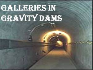 Galleries in gravity dam