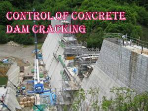 Control of concrete dams cracking