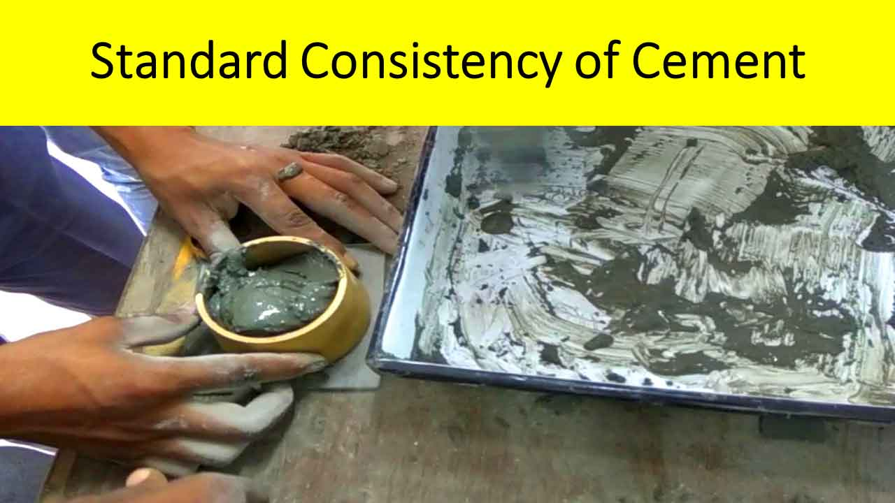 Normal Consistency of Cement:- Definition, Significance, Test Procedure, Calculations