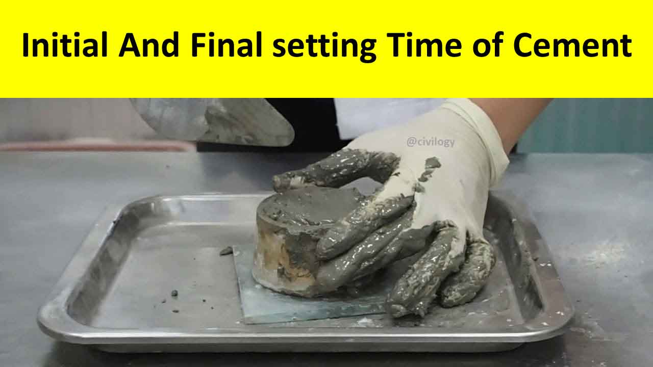 Initial and Final setting time of cement