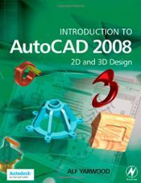 introduction-autocad-2008-2d-3d-design-alf-yarwood-paperback-cover-art