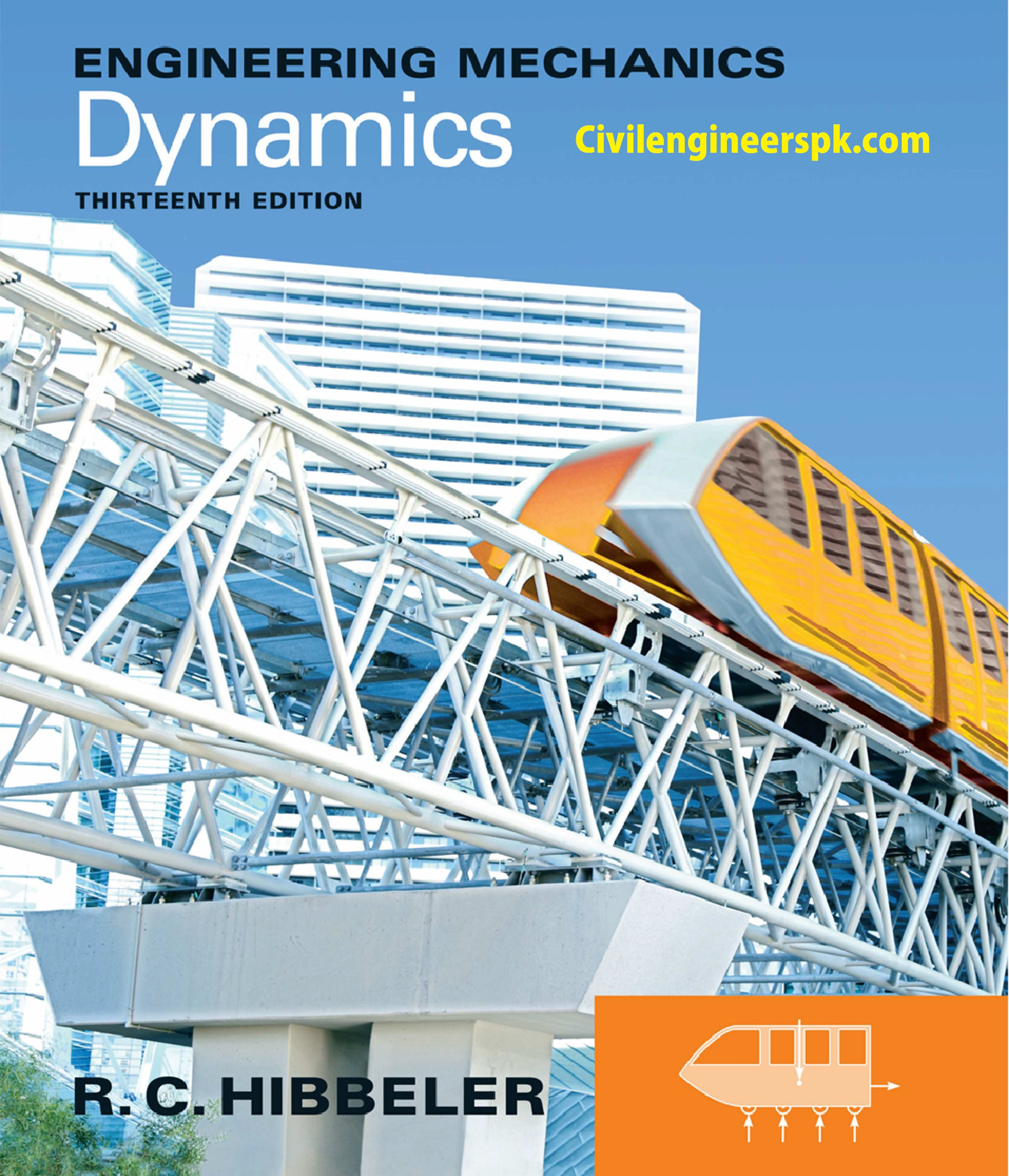 Engineering Mechanics Dynamics 13th edition By R. C. Hibbeler. Engineering  Mechanics Dynamics