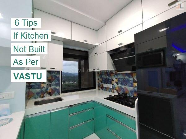 6 Tips If kitchen not built as per vastu