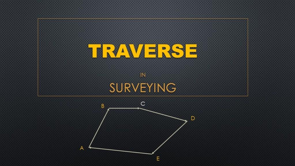TRAVERSE IN SURVEYING - Civil Engineering Civil Panel .com