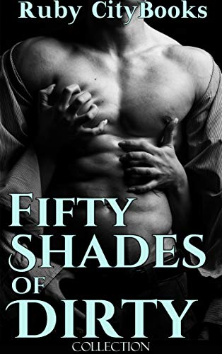 Fifty Shades of Dirty Collection by Ruby City Books