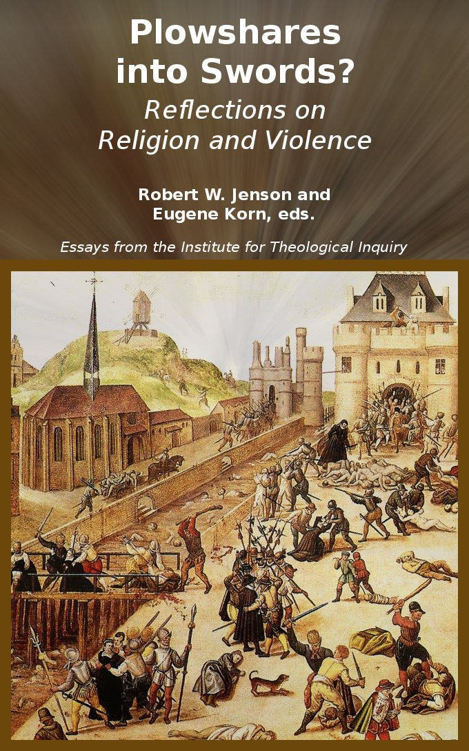 Plowshares into Swords?: Reflections on Religion and Violence