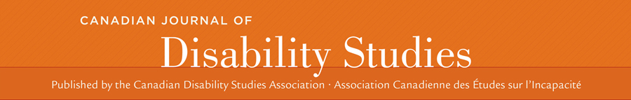 Canadian Journal of Disability Studies published by the Canadian Disability Studies Association