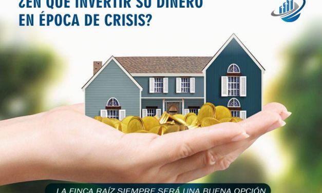 ¿Donde invertir en tiempos de Crisis? ¡Descrubre como!