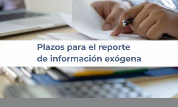 Plazos para el reporte de información exógena