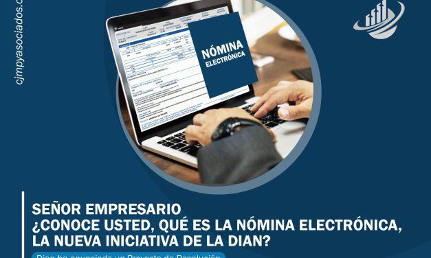 Señor Empresario ¿Conoce  usted, qué es la nómina  electrónica, la nueva  iniciativa de la Dian?